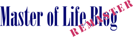 Master of Life Blog Remaster